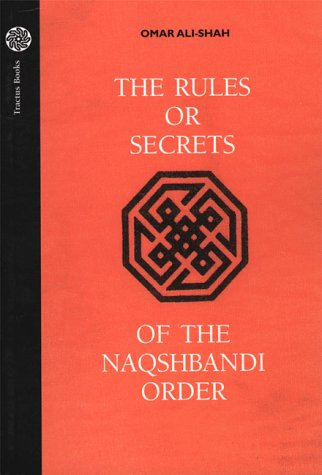 The Rules or Secrets of the Naqshbandi O...