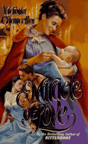 Miracle of Love by Victoria Chancellor