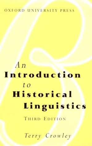 An Introduction to Historical Linguistics by Terry Crowley