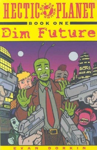 Hectic Planet Vol. 1 by Evan Dorkin