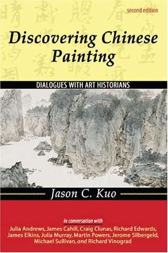 Discovering Chinese Painting: Dialogues with Art Historians