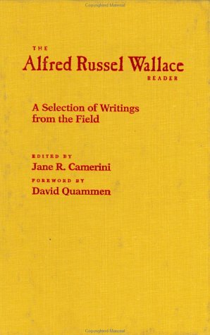 The Alfred Russel Wallace Reader: A Selection of Writings from the Field