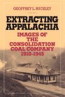 Extracting Appalachia: Images of the Consolidation Coal Company, 1910–1945