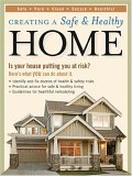 Creating a Safe and Healthy Home: Is your house putting you at risk? Here's what you can do about it.