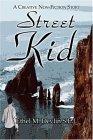 Street Kid: A Creative Non-Fiction Story