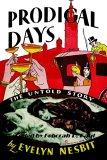 Prodigal Days - The Untold Story of Evelyn Nesbit