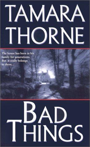 Bad Things by Tamara Thorne