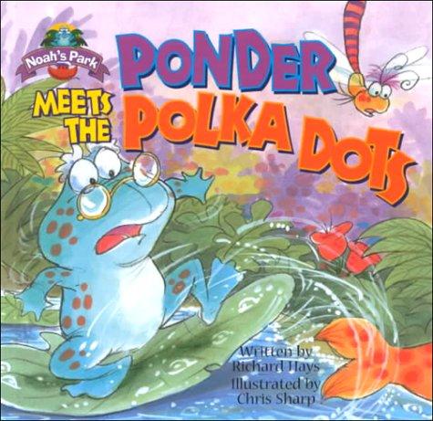 Ponder Meets the Polka-Dots (Noahs Park.)