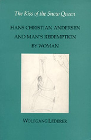 the-kiss-of-the-snow-queen-hans-christian-andersen-and-man-s-redemption-by-woman