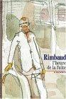 Rimbaud:  L'heure de la fuite