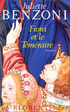 Fiora et le téméraire (La Florentine, #2)