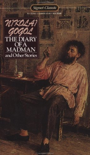 The Diary of a Madman and Other Stories: The Nose; The Carriage; The Overcoat; Taras Bulba