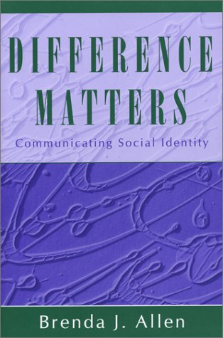 Difference Matters Communicating Social Identity By Brenda J Allen