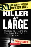 Killer at Large: Criminal Profilers and the Cases They Solve!