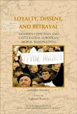 Loyalty, Dissent, and Betrayal: Modern Lithuania and East-Central European Moral Imagination