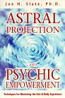 Astral Projection and Psychic Empowerment: Techniques for Mastering the Out-Of-Body Experience