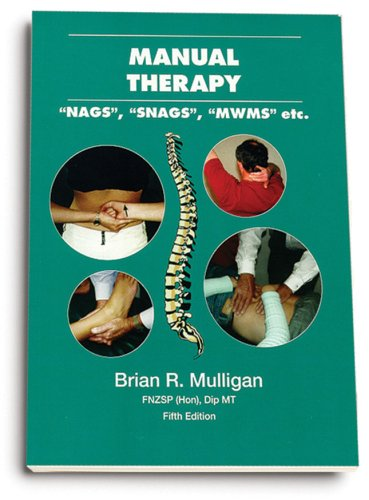 manual therapy nags snags mwms etc by brian r mulligan rh goodreads com  manual therapy nags snags mwms etc - 6th edition
