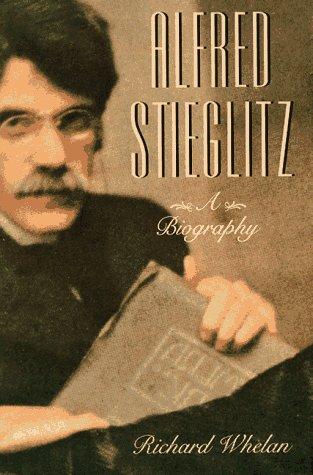 Alfred Stieglitz by Richard Whelan