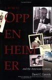 J. Robert Oppenheimer: And the American Century