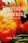 Vegetable Gardening: Spring and Fall