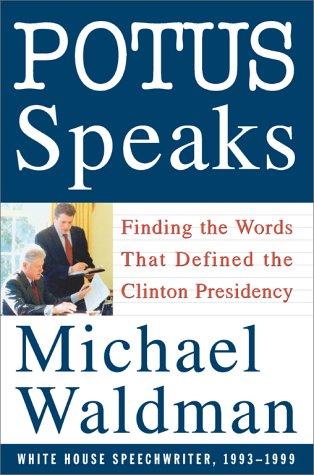 POTUS Speaks by Michael Waldman