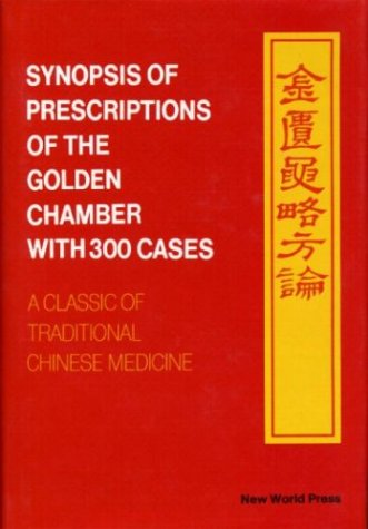 Synopsis of Prescriptions of the Golden Chamber with 300 Cases: A Classic of Traditional Chinese Medicine with Ancient and Contemporary Case Studies