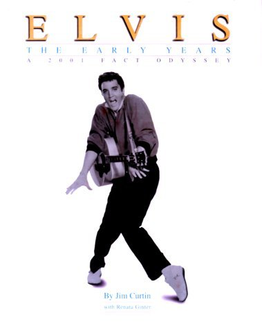 Elvis, the Early Years: A 2001 Fact Odyssey