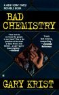 Bad Chemistry by Gary Krist