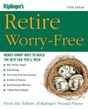 Retire Worry-Free: Money-Smart Ways to Build the Nest Egg You'll Need
