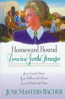 Homeward Bound- Love is a Gentle Stranger: Love Leads Home / Love Follows the Heart / Love's Enduring Hope