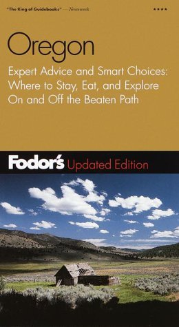 Fodor's Oregon, 2nd Edition: Expert Advice and Smart Choices: Where to Stay, Eat, and Explore On and Off the Beaten Path