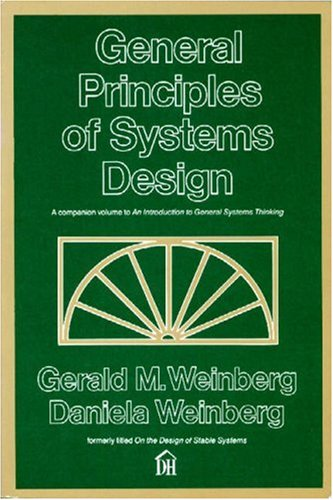 General Principles of Systems Design by Gerald M. Weinberg