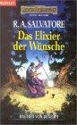 Das Lied Von Deneir I. Das Elixier Der Wünsche by R.A. Salvatore