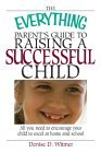 Everything Parent's Guide to Raising a Successful Child