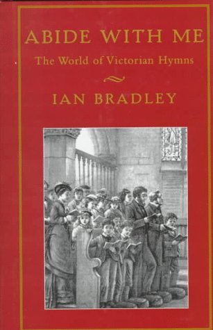 Abide with Me: The World of Victorian Hymns