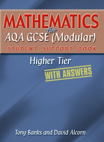 Mathematics for AQA GCSE (Modular) Student Support Book-higher Tier - With Answers (Student Support Book Answers)