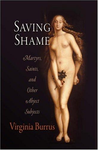The Sex Lives of Saints: An Erotics of Ancient Hagiography