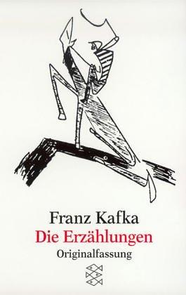 Die Erzahlungen: Und Andere Ausgewahlte Prosa. Franz Kafka