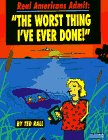 "Real Americans Admit: ""The Worst Thing I've Ever Done"" by Ted Rall"