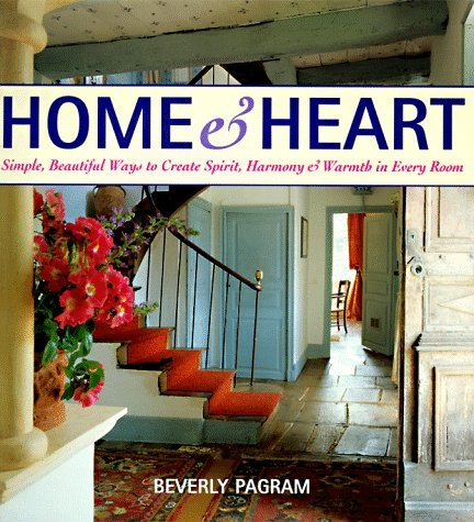 Home and Heart: Simple, Beautiful Ways to Create Spirit, Harmony, and Warmth in Every Room