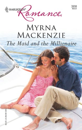 The Maid and the Millionaire by Myrna Mackenzie