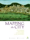 Mapping The City: The Language And Culture Of Cartography In The Renaissance