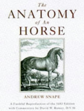 The Anatomy of an Horse: A Faithful Reproduction of the 1683 Edition