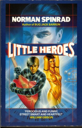 Little Heroes by Norman Spinrad