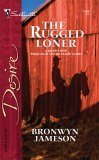 The Rugged Loner by Bronwyn Jameson