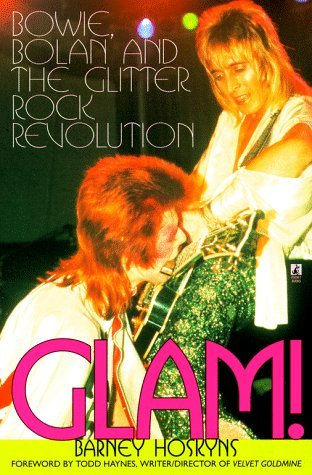 Glam!: Bowie, Bolan and the Glitter Rock Revolution