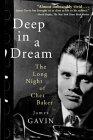 Deep in a Dream: The Long Night of Chet Baker