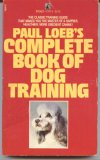 Paul Loeb's Complete Book of Dog Training