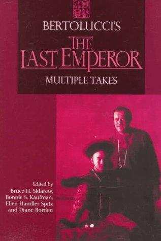 """Bertolucci's """"The Last Emperor"""": Multiple Takes"""