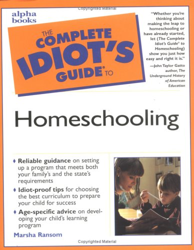 Complete Idiot's Guide to Homeschooling